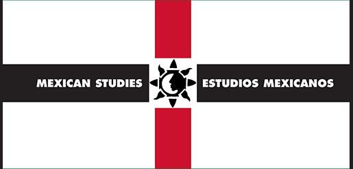 Mexican Studies/Estudios Mexicanos